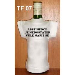 Tričko na flašku Abstinence je nedostatek ...