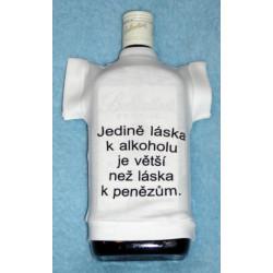 Tričko na flašku Jedině láska k alkoholu ...