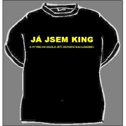 Tričko Já jsem king ...