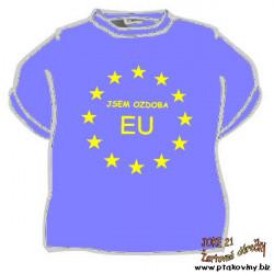 Tričko Jsem ozdoba EU