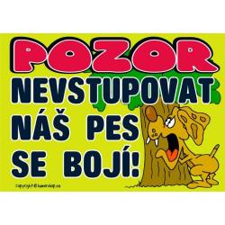 Certifikát Pozor nevstupovat náš pes se bojí!