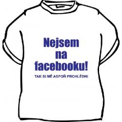 Tričko Nejsem na facebooku